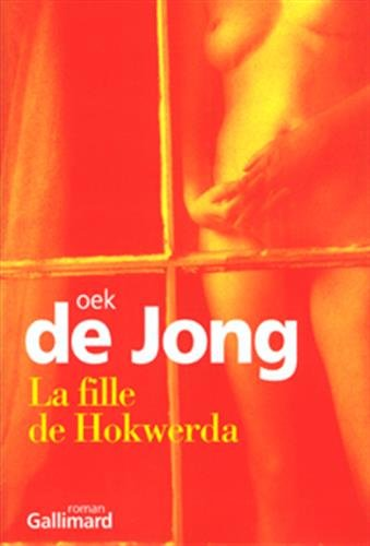 La fille de Hokwerda (French Edition): Oek De Jong
