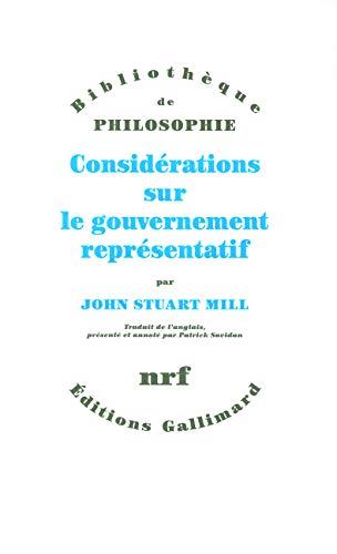 Considérations sur le gouvernement représentatif: John Stuart Mill
