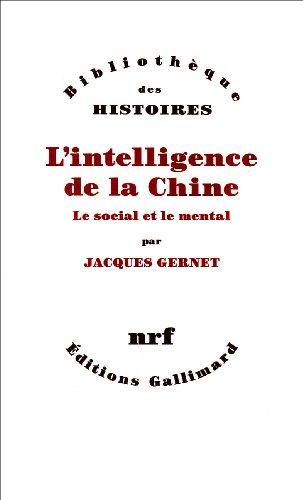 L'intelligence de la Chine: Le social et le mental (Bibliotheque des histoires) (French ...