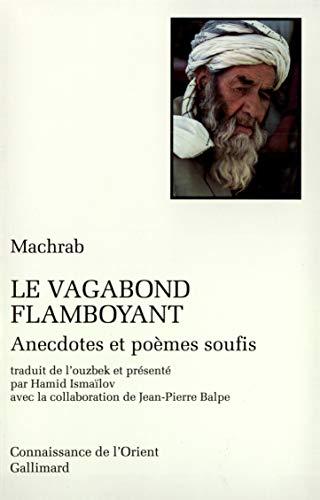 9782070736027: Le vagabond flamboyant, anecdotes et poèmes soufis