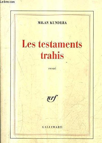 Les Testaments Trahis (French Edition): Milan Kundera