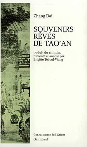 Souvenirs rêvés de Tao'an. Traduit du chinois, présenté et annot&...