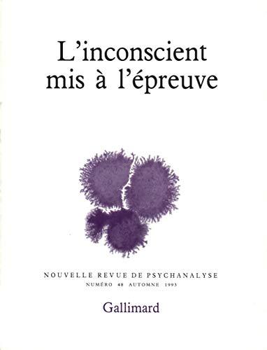 9782070736874: Nouvelle Revue de psychanalyse no 48 : L'Inconscient mis à l'épreuve