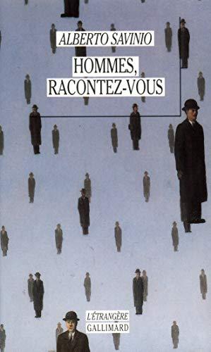 9782070737239: Hommes, racontez-vous: Les vies de Michel de Nostradamus, Eleuthérios Venizélos, Felice Cavallotti, Paracelse, Arnold Böcklin, Jules Verne, Vincenzo ... Bienvenida, Isadora Duncan (L'étrangère)