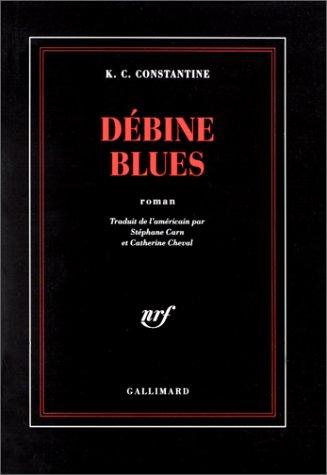 Debine blues (French Edition): K. C Constantine