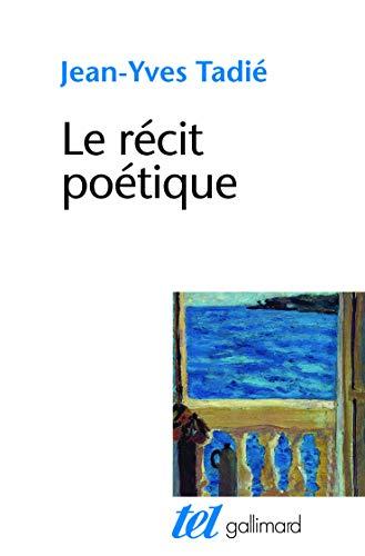 Le récit poétique: Jean-Yves TadiÃ