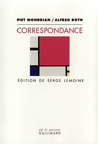 Correspondance (Art et artistes) (French Edition) (9782070737956) by Piet Mondrian