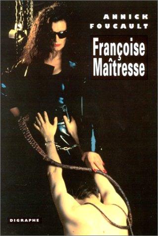 9782070738342: Françoise maîtresse: Récit (Digraphe) (French Edition)