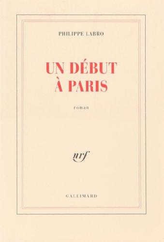 Un debut a Paris: Roman (French Edition): Labro, Philippe