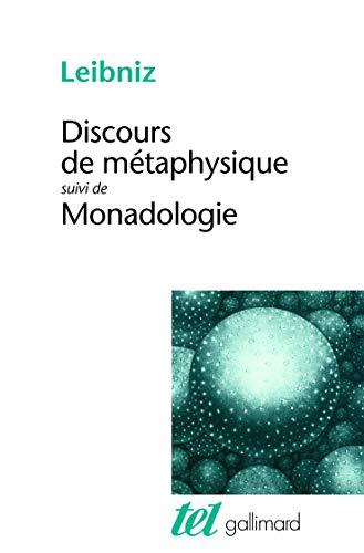 DISCOURS DE MÉTAPHYSIQUE / MONADOLOGIE: LEIBNIZ GOTTFRIED WILHE