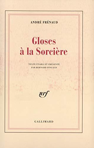 Gloses a la sorciere (French Edition): Frenaud, Andre