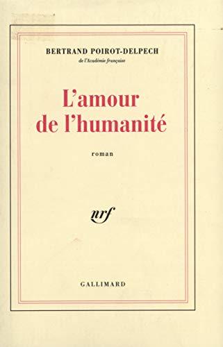 9782070738809: L'Amour de l'humanit�