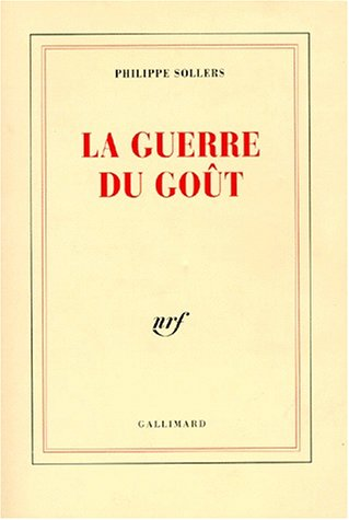 La guerre du gout (French Edition): Sollers, Philippe
