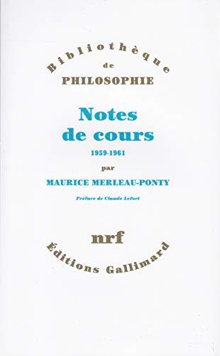 Notes des cours au College de France: 1958-1959 et 1960-1961 (Bibliotheque de philosophie) (French ...