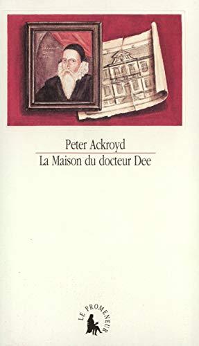 La maison du docteur dee (French Edition): Peter Ackroyd