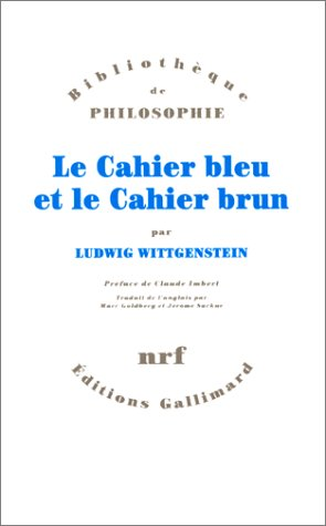Le Cahier bleu et le Cahier brun: Wittgenstein, Ludwig