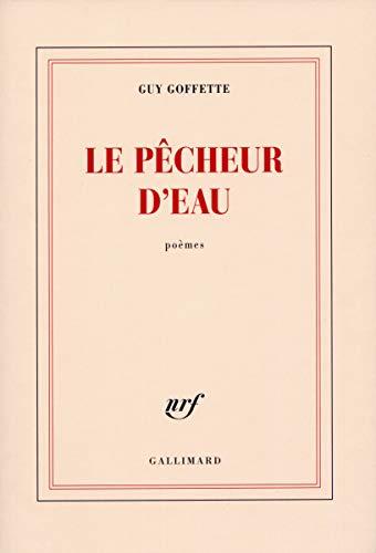9782070740222: Le pêcheur d'eau: Poèmes (French Edition)