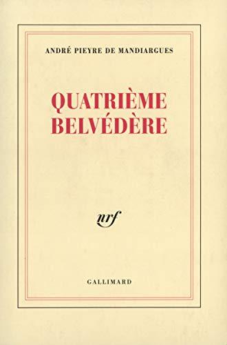 Quatrième Belvédère (French Edition) (2070740277) by André Pieyre de Mandiargues