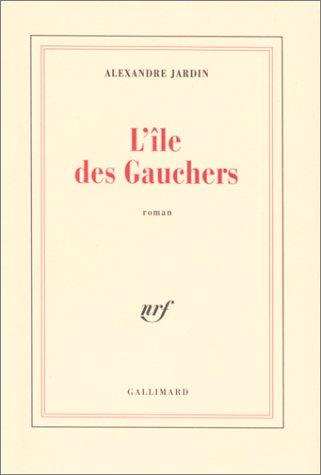 9782070740307: L'Ile des Gauchers (French Edition)