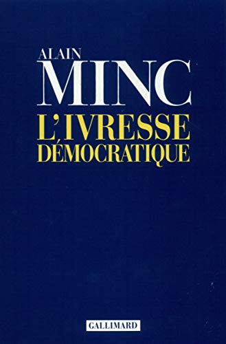 L'ivresse democratique (French Edition): Minc, Alain