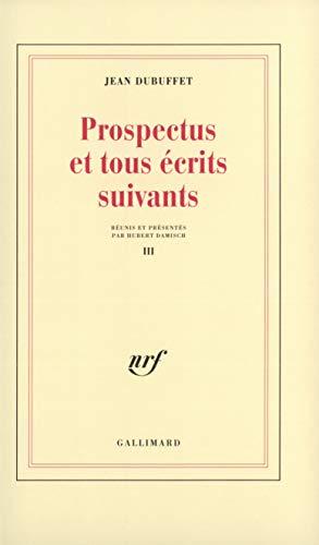 Prospectus et tous écrits suivants, tome 3: Dubuffet, Jean