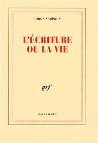 9782070740499: L'Écriture ou la vie (Blanche)