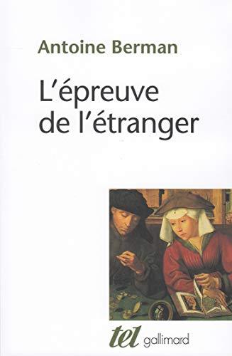 L'Épreuve de l'étranger: Culture et traduction dans: Antoine Berman