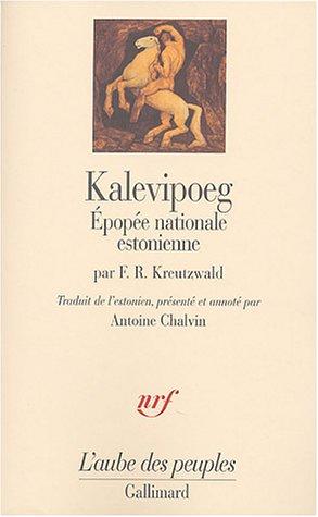 Kalevipoeg : Epop?e nationale estonienne: Kreutzwald, Friedrich-Reinhold