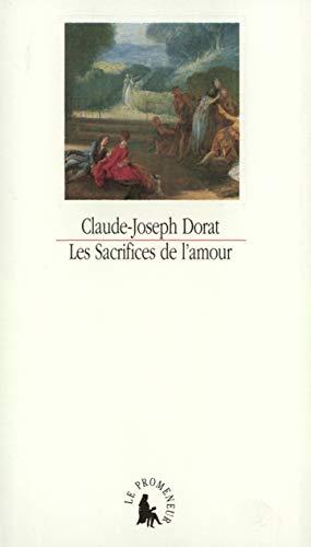 Sacrifices de l'amour ou Lettres de la: Claude-Joseph Dorat