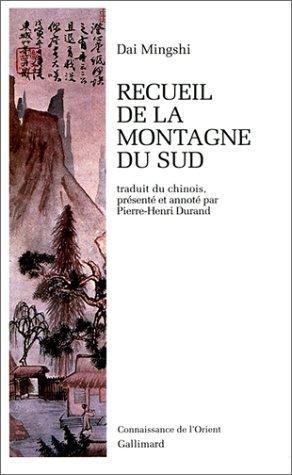 Recueil de la montagne du Sud (Connaissance de l'Orient) (French Edition): Tai, Ming-shih