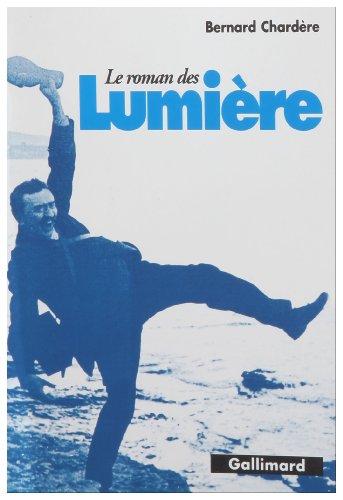 Le roman des Lumiere: Le cinema sur le vif (French Edition): Chardere, Bernard