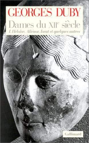 9782070741762: Dames du XIIe si�cle, tome 1 : H�lo�se, Ali�nor, Iseut et quelques autres