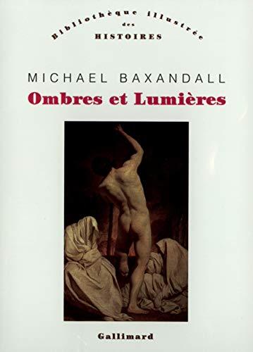 Ombres et lumières : mémoires: Baxandall, Michael