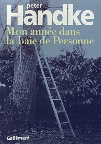 Mon annee dans la baie de personne(un conte des temps nouveaux) (French Edition): P. Handke