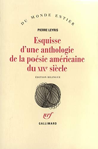 9782070742202: Esquisse d'une anthologie de la poésie américaine du XIXe siècle