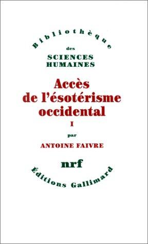9782070742936: Accès de l'ésotérisme occidental (Bibliothèque des sciences humaines) (French Edition)