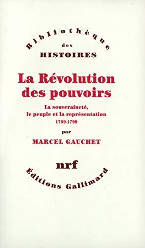 La Révolution des pouvoirs: Gauchet, Marcel