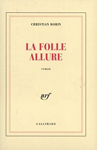 9782070743162: La Folle Allure (French Edition)