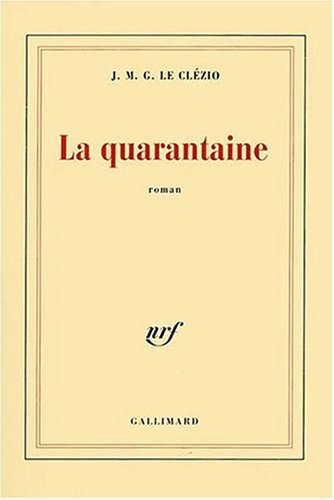 La quarantaine (French Edition): Le Clezio, J.-M. G