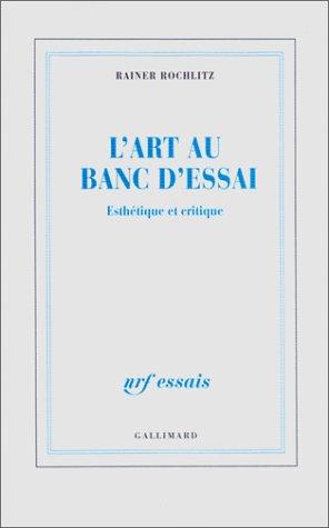9782070743407: L'Art au banc d'essai: Esthétique et critique