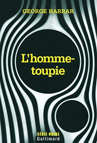 L'homme-toupie (French Edition): George Harrar