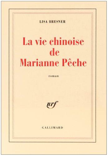 La Vie chinoise de Marianne Pêche (Blanche)