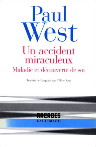 Un accident miraculeux(maladie et découverte de soi) (French Edition) (2070744078) by Paul West