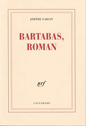 9782070744282: Bartabas, roman (French Edition)