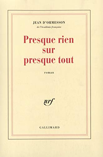 9782070744398: Presque rien sur presque tout: Roman (French Edition)