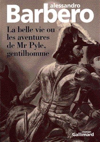 La belle vie ou les aventures de mr pyle, gentilhomme: Barbero A