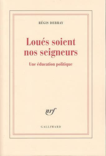 9782070745586: Loués soient nos seigneurs: Une éducation politique (French Edition)