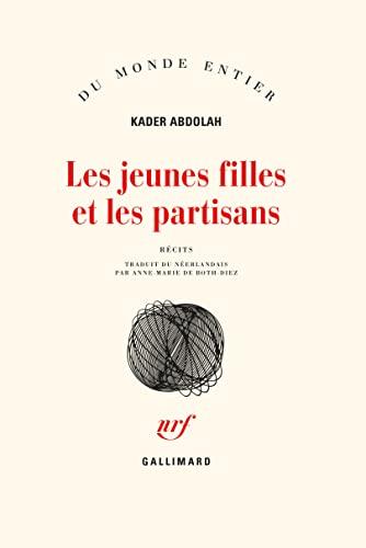 Les Jeunes filles et les partisans (9782070745760) by Kader Abdolah