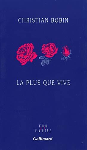 9782070745821: La plus que vive (L'un et l'autre) (French Edition)
