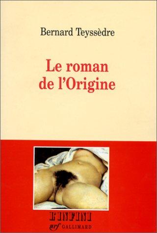 9782070746156: Le roman de l'Origine (L'infini) (French Edition)